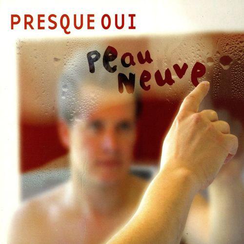 Album Peau Neuve par Thibaud Defever - Presque Oui - 2008