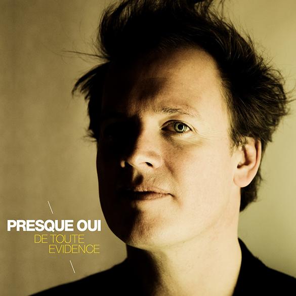 Album De toute évidence par Thibaud Defever • Presque Oui - 2015